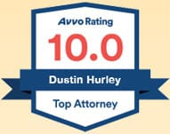 Avvo Rating 10.0 | Dustin Hurley | Top Attorney